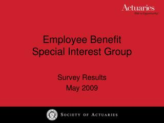 Employee Benefit Special Interest Group