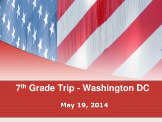 7 th  Grade Trip - Washington DC