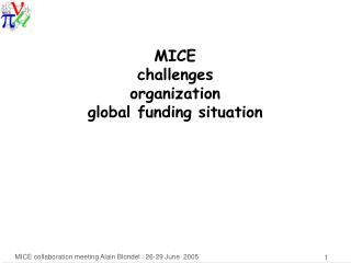 MICE  challenges  organization global funding situation