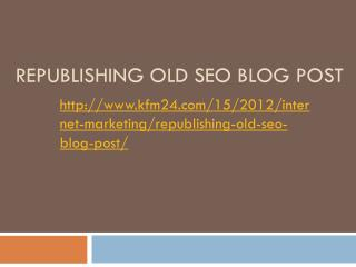Republishing Old SEO Blog Post