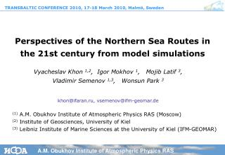 Perspectives of the Northern Sea Routes in the 21st century from model simulations