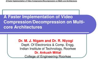 A Faster Implementation of Video Compression/Decompression on Multi-core Architectures