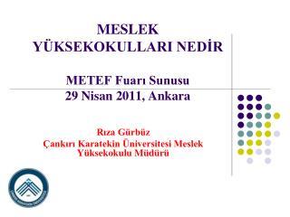 MESLEK YÜKSEKOKULLARI NEDİR  METEF Fuarı Sunusu 29 Nisan 2011, Ankara