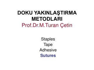 DOKU YAKINLAŞTIRMA  METODLARI Prof.Dr.M.Turan Çetin