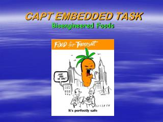 CAPT EMBEDDED TASK Bioengineered Foods