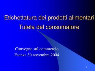 Etichettatura dei prodotti alimentari Tutela del consumatore