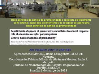 Apresentação: Marília L. Bahia Evangelista-R3 de UTI Neonatal