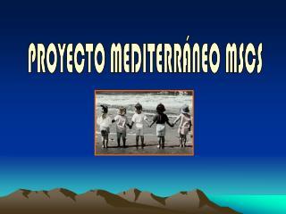 PROYECTO MEDITERRÁNEO MSCS