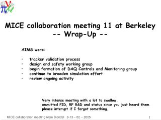 MICE collaboration meeting 11 at Berkeley -- Wrap-Up --