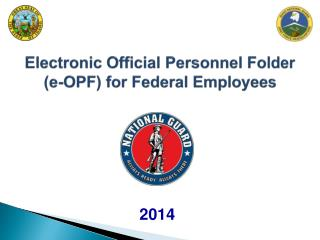 Electronic O f f icial Personnel Folder (e- OPF) for Federal Employees