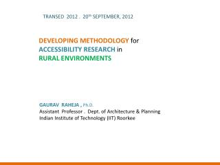 DEVELOPING METHODOLOGY  for ACCESSIBILITY RESEARCH  in  RURAL ENVIRONMENTS