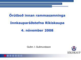 �r�tbo� innan rammasamninga Innkaupar��stefna R�kiskaupa 4. n�vember 2008