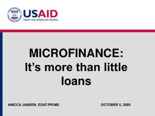 MICROFINANCE:  It�s more than little loans