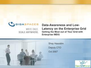 Data-Awareness and Low-Latency on the Enterprise Grid Getting the Most out of Your Grid with Enterprise IMDG