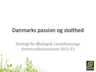 Danmarks passion og stolthed