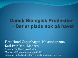 Dansk Biologisk Produktion  - Der er plads nok p� havet