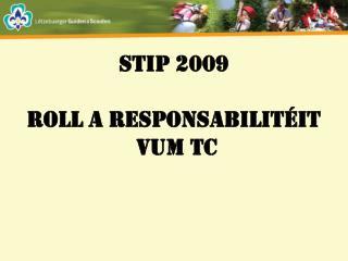 STIP 2009 Roll a Responsabilitéit  vum TC