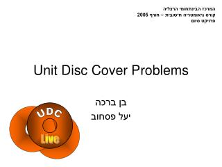 Unit Disc Cover Problems