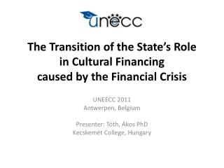 The Transition  of  the State's Role  in Cultural Financing  caused by the Financial Crisis