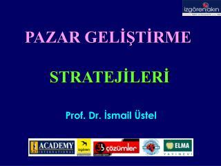 Prof. Dr. İsmail Üstel