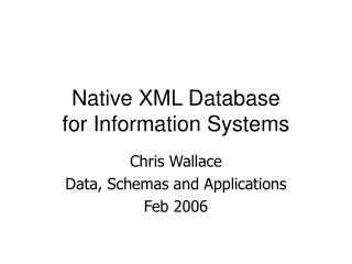 Native XML Database for Information Systems