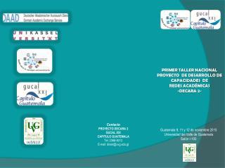 Guatemala 9, 11 y 12 de noviembre 2010 Universidad del Valle de Guatemala Salón I-100