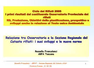 Ciclo dei Rifiuti 2005  I primi risultati del costituendo Osservatorio Provinciale dei rifiuti