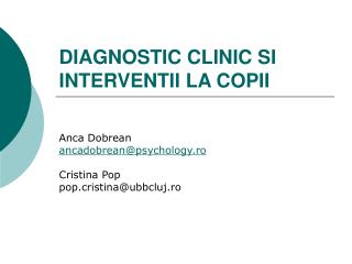 DIAGNOSTIC CLINIC SI INTERVENTII LA COPII