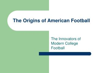 The Origins of American Football