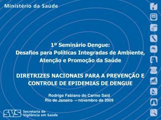 Rodrigo Fabiano do Carmo Said Rio de Janeiro  � novembro de 2009