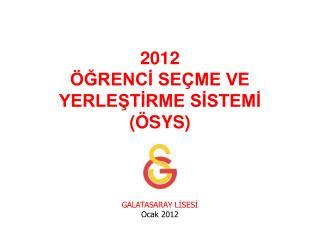2012  GRENCI SE ME VE YERLESTIRME SISTEMI  SYS