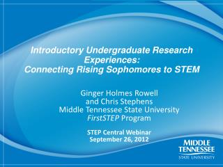 Introductory Undergraduate Research Experiences:   Connecting Rising Sophomores to  STEM