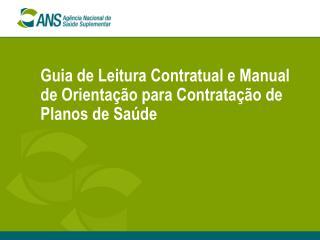Guia de Leitura Contratual e Manual de Orientação para Contratação de Planos de Saúde