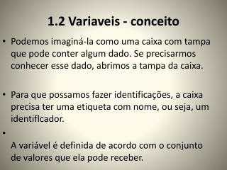 1.2  Variaveis  - conceito