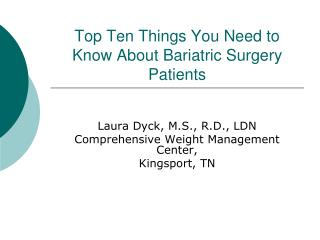 Top Ten Things You Need to Know About Bariatric Surgery Patients