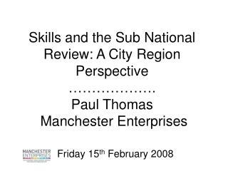 Friday 15 th  February 2008