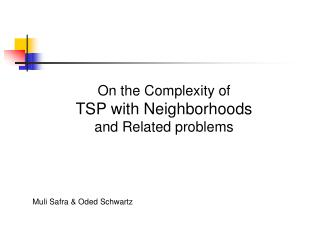 On the Complexity of TSP with Neighborhoods  and Related problems