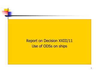 Report on Decision XXIII/11 Use of ODSs on ships
