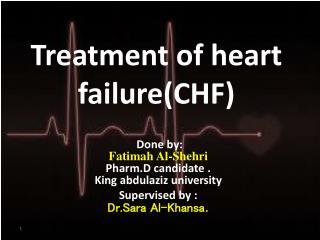 Treatment of heart failure(CHF)