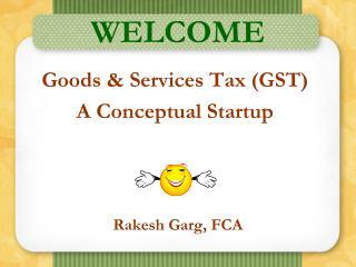 Goods  Services Tax GST A Conceptual Startup