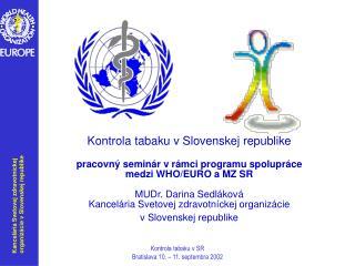 Kontrola tabaku v Slovenskej republike pracovný seminár v rámci programu spolupráce