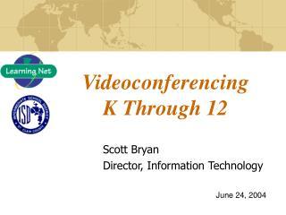 Videoconferencing  K Through 12