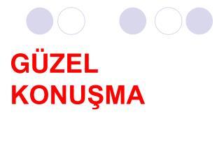 GÜZEL KONUŞMA