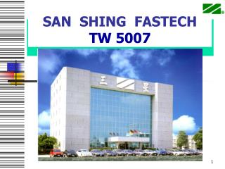 SAN  SHING  FASTECH TW 5007