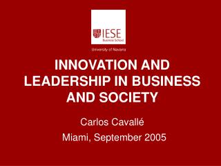 INNOVATION AND LEADERSHIP IN BUSINESS AND SOCIETY