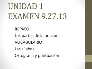 UNIDAD 1 EXAMEN 9.27.13