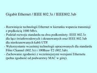 Gigabit Ethernet / IEEE 802.3z / IEEE802.3ab