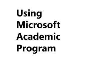 Using  Microsoft  Academic  Program