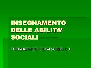 INSEGNAMENTO DELLE ABILITA' SOCIALI