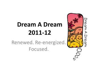 Dream A Dream  2011-12